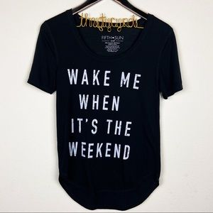 Fifth sun wake me when its the weekend graphic top